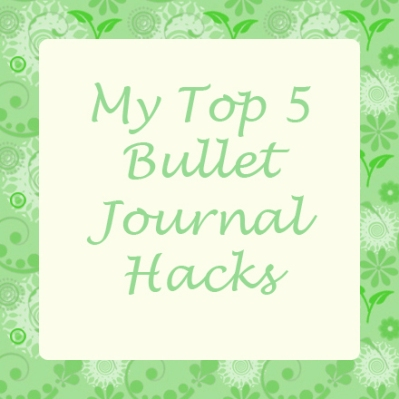 top 5 bullet journal hacks.jpg